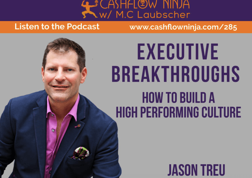 cash flow ninja podcast with executive coach jason treu on building a high performing culture